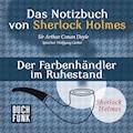 Das Nozizbuch von Sherlock Holmes • Der Farbenhändler im Ruhestand - Arthur Conan Doyle - Hörbüch