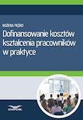 Dofinansowanie kosztów kształcenia pracowników w praktyce - Bożena Pęśko - ebook