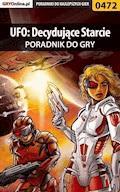 """UFO: Decydujące Starcie - poradnik do gry - Krzysztof """"KristoV"""" Piskorski - ebook"""
