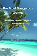 The Most Dangerous Game: Richard Connell's Original Masterpiece - Richard Connell - ebook