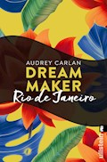 Dream Maker - Rio de Janeiro - Audrey Carlan - E-Book