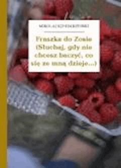 Fraszka do Zosie (Słuchaj, gdy nie chcesz baczyć, co się ze mną dzieje...) - Sęp Szarzyński, Mikołaj - ebook