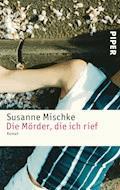 Die Mörder, die ich rief - Susanne Mischke - E-Book