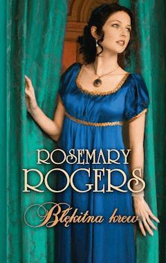 Błękitna krew - Rosemary Rogers - ebook