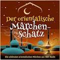 Die schönsten Märchen aus 1001 Nacht: Der orientalische Märchen-Schatz - Anonymus - Hörbüch