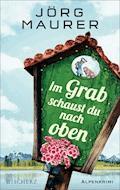 Im Grab schaust du nach oben - Jörg Maurer - E-Book