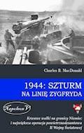 1944: Szturm na linię Zygfryda - Charles MacDonald - ebook