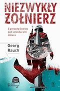 Niezwykły żołnierz. Z gwiazdą Dawida pod sztandarami Hitlera - Georg Rauch - ebook