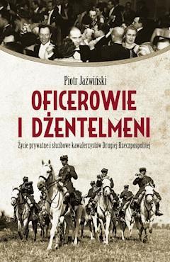 Oficerowie i dżentelmeni - Piotr Jaźwiński - ebook