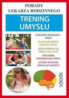 Trening umysłu. Porady lekarza rodzinnego - Agnieszka Umińska - ebook