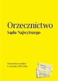 Orzecznictwo Sądu Najwyższego - styczeń 2012 - Opracowanie zbiorowe - ebook