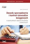 Zasady sporządzania i kontroli dowodów księgowych w jednostkach sektora finansów publicznych - Izabela Motowilczuk - ebook