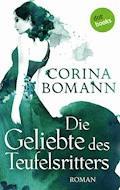 Die Geliebte des Teufelsritters - Ein Romantic-Mystery-Roman: Band 4 - Corina Bomann - E-Book