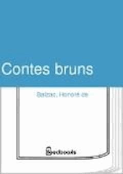 Contes bruns - Honoré de  Balzac, Philarète Chasles, Charles  Rabou - ebook