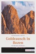 Goldrausch in Bozen - Burkhard Rüth - E-Book