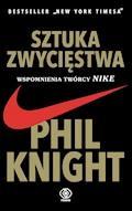 Sztuka zwycięstwa. Wspomnienia twórcy NIKE - Phil Knight - ebook + audiobook
