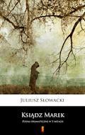 Ksiądz Marek. Poema dramatyczne w 3 aktach - Juliusz Słowacki - ebook