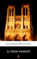 La Reine Margot - Alexandre Dumas père - ebook