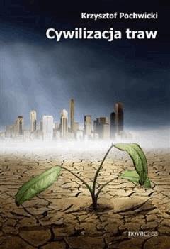 Cywilizacja traw - Krzysztof Pochwicki - ebook