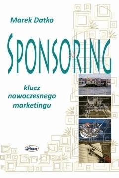 Sponsoring klucz nowoczesnego marketingu - Marek Datko - ebook