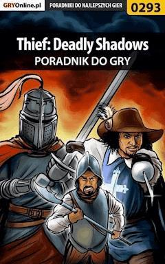 """Thief: Deadly Shadows - poradnik do gry - Piotr """"Zodiac"""" Szczerbowski, Magdalena """"Madzia"""" Wasztyl - ebook"""