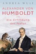 Alexander von Humboldt und die Erfindung der Natur - Andrea Wulf - E-Book