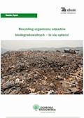 Recykling organiczny odpadów biodegradowalnych – to się opłaca! - Natalia Ziętek - ebook
