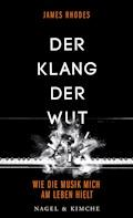 Der Klang der Wut - James Rhodes - E-Book