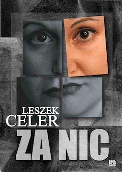 Za nic - Leszek Celer - ebook
