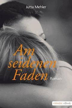 Am seidenen Faden - Jutta Mehler - E-Book