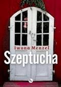 Szeptucha - Iwona Menzel - ebook
