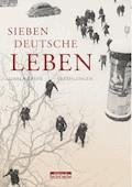 Sieben deutsche Leben - Gisela Greve - E-Book