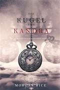 Die Kugel von Kandra (Oliver Blue und die Schule für Seher − Buch Zwei) - Morgan Rice - E-Book