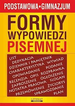 Formy wypowiedzi pisemnej - Karolina Szostak-Lubomska, Ilona Kulik, Lidia Bobkowska - ebook