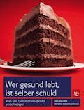 Wer gesund lebt, ist selber schuld - Udo Pollmer - E-Book