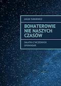 Bohaterowie nie naszych czasów - Jakub Turkiewicz - ebook