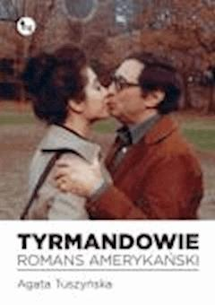 Tyrmandowie. Romans amerykański - Agata Tuszyńska - ebook