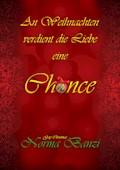 An Weihnachten verdient die Liebe eine Chance - Norma Banzi - E-Book