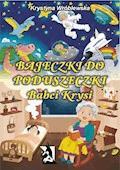 Bajeczki do poduszeczki Babci Krysi - Krystyna Wróblewska - ebook