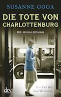 Die Tote von Charlottenburg - Susanne Goga - E-Book