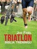 Triatlon. Biblia treningu - Joe Friel - ebook