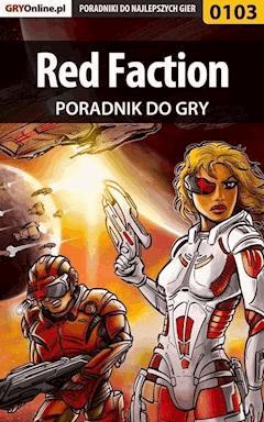 """Red Faction - poradnik do gry - Maciej """"Elrond"""" Myrcha, Krzysztof """"Hitman"""" Żołyński - ebook"""