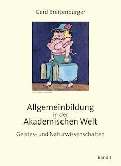 Allgemeinbildung in der Akademischen Welt - Gerd Breitenbürger - E-Book