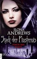 Stadt der Finsternis - Fluch der Magie - Ilona Andrews - E-Book