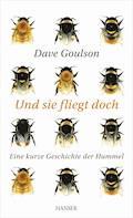 Und sie fliegt doch - Dave Goulson - E-Book