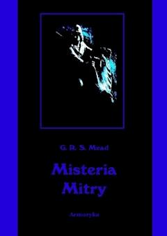 Misteria Mitry - George Robert Stowe Mead - ebook