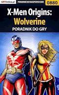 """X-Men Origins: Wolverine - poradnik do gry - Zamęcki """"g40st"""" Przemysław - ebook"""