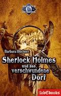 Sherlock Holmes 4: Sherlock Holmes und das verschwundene Dorf - Barbara Büchner - E-Book