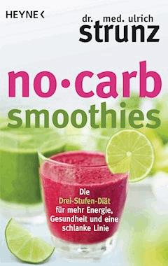 No-Carb-Smoothies - Ulrich Strunz - E-Book