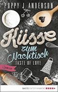 Taste of Love - Küsse zum Nachtisch - Poppy J. Anderson - E-Book